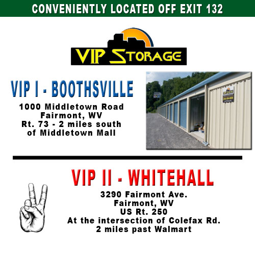 VIP Storage - Now in 2 locations to serve you.  VIP I in Boothsville and VIP II in Whitehall.